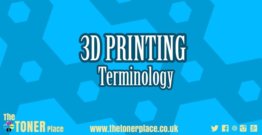 3D printing terminology