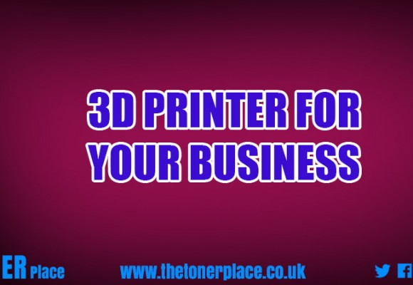 3D printer for your business